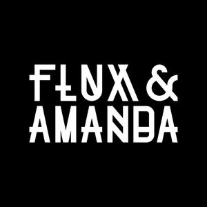 FLUX & AMANDA