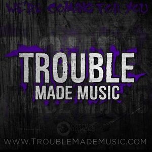 Trouble Made Music