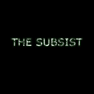 The Subsist