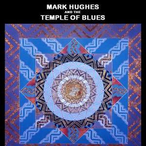 Mark Hughes and The Temple Of Blues