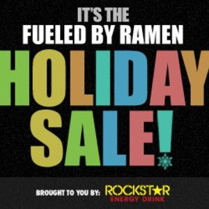 Fueled By Ramen Holiday Sale