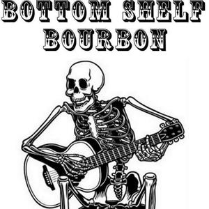 Bottom Shelf Bourbon