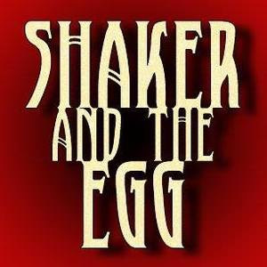 Shaker and the Egg
