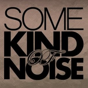 some kind of noise
