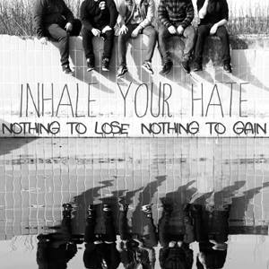 INHALE YOUR HATE