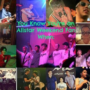 You Know You're an Allstar Weekend Fan When: