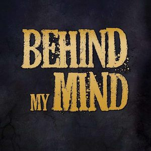 Behind My Mind