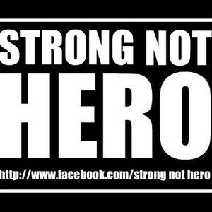 STRONG NOT HERO