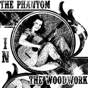 Phantom in the Woodwork