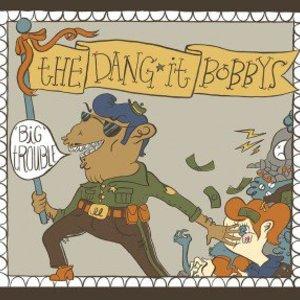 The Dang-it Bobbys