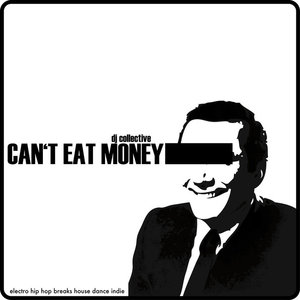 Can't Eat Money