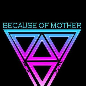 Because Of Mother