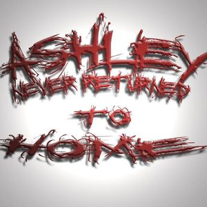 Ashley Never Returned to Home