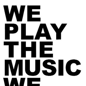 We Play The Music We Love