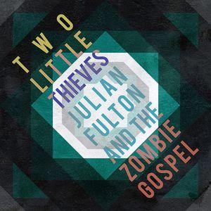 Julian Fulton and the Zombie Gospel