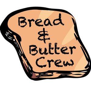 Bread & Butter Crew