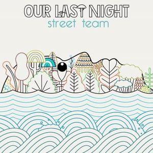 Our Last Night Street Team
