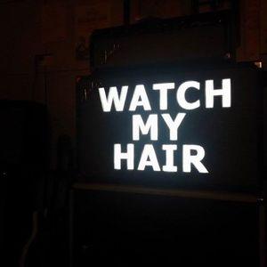 Watch my Hair