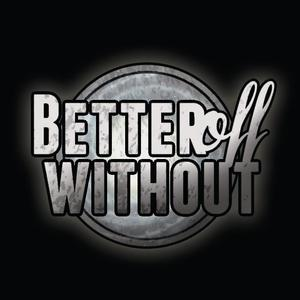Better Off Without