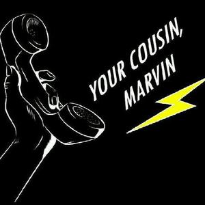 Your Cousin, Marvin