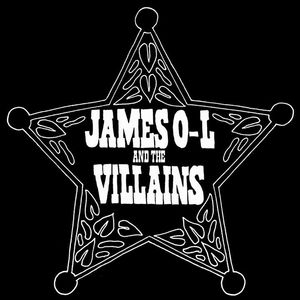 James O-L and The Villains