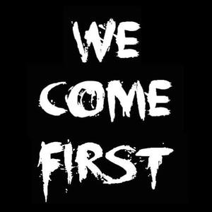 We Come First