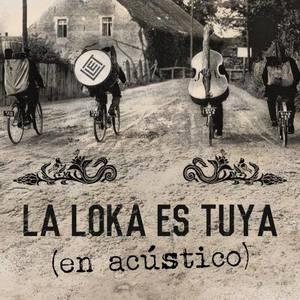 La Loka Es Tuya