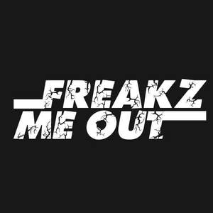 Freakz Me Out