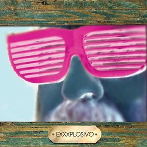 Exxxplosivo