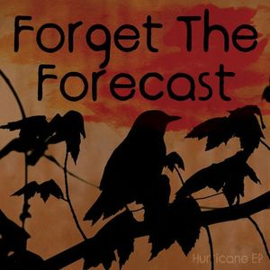 Forget The Forecast