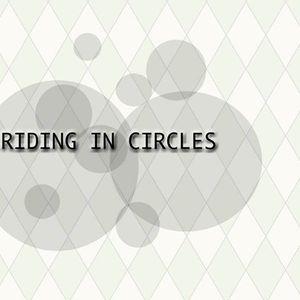 Riding in Circles