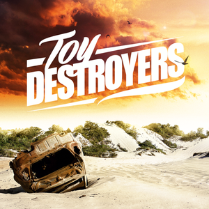 Toy Destroyers