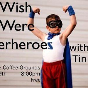 We Wish We Were Superheroes
