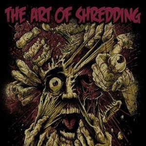 The Art of Shredding