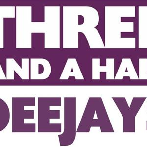 THREE and a half DEEJAYS