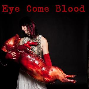 Eye Come Blood