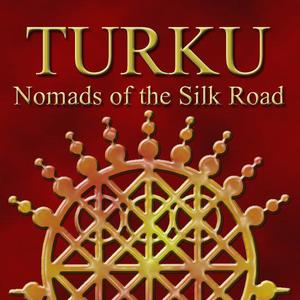 TURKU, Nomads of the Silk Road