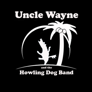 Uncle Wayne and the Howling Dog Band