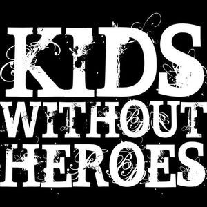 Kids Without Heroes