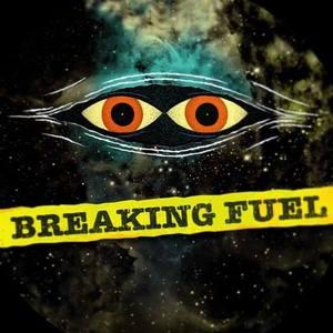 Breaking Fuel