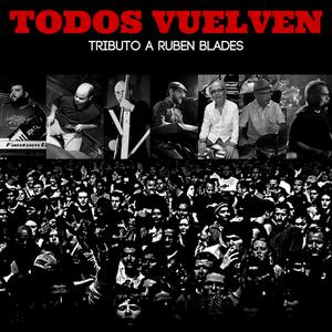 Todos Vuelven: Tributo a Rubén Blades