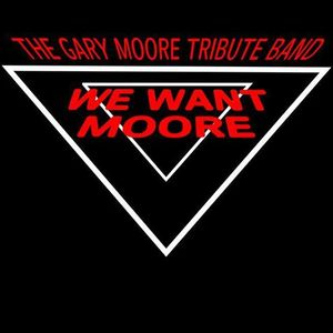 Gary Moore Tribute Band : WE WANT MOORE