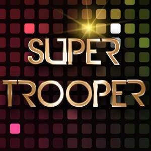 SUPER TROOPER