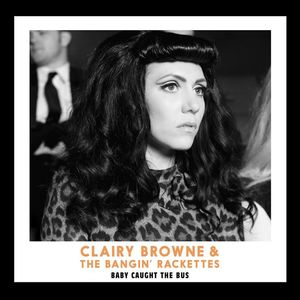 Clairy Browne & the Bangin' Rackettes