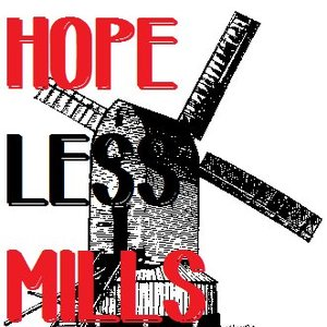 Hopeless Mills