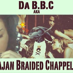 Da B.B.C Also Known As Bajan Braided Chappelle