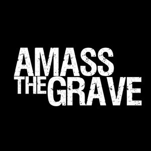 Amass the Grave