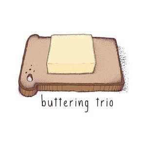 Buttering Trio