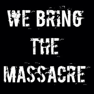 We Bring The Massacre
