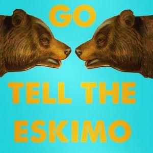 Go Tell The Eskimo